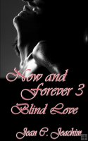 Now and Forever 3 Blind Love by Jean Joachim
